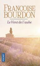 Couverture du livre « Le vent de l'aube » de Francoise Bourdon aux éditions Pocket