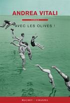 Couverture du livre « Avec les olives ! » de Andrea Vitali aux éditions Buchet Chastel
