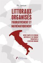 Couverture du livre « Littoraux organisés figurativement et mathématiquement » de Philippe Leroux aux éditions Amalthee