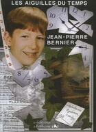 Couverture du livre « Les aiguilles du temps » de Jean-Pierre Bernier aux éditions L'officine