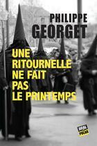 Couverture du livre « Une ritournelle ne fait pas le printemps » de Philippe Georget aux éditions Jigal