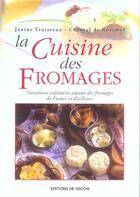 Couverture du livre « La Cuisine Des Fromages » de Janine Trotereau et Chantal De Rosamel aux éditions De Vecchi