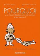 Couverture du livre « Pourquoi y a-t-il des inégalités entre les hommes et les femmes ? » de Dorothee Werner et Soledad Bravi aux éditions Rue De Sevres