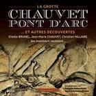 Couverture du livre « La grotte Chauvet-Pont d'Arc ; ... et autres découvertes » de Jean-Marie Chauvet et Eliette Brunel et Christian Hillaire aux éditions Equinoxe