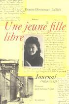 Couverture du livre « Une jeune fille libre » de Denise Domenach-Lallich aux éditions Arenes