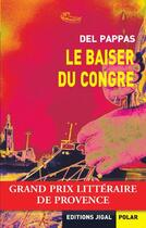 Couverture du livre « Le baiser du congre » de Gilles Del Pappas aux éditions Jigal