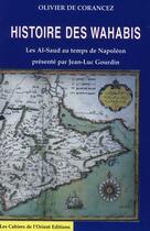 Couverture du livre « Histoire des Wahabis ; les Al-Saud au temps de Napoléon » de  aux éditions Ser