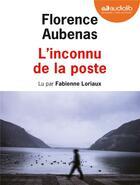 Couverture du livre « L'inconnu de la poste - livre audio 1 cd mp3 » de Florence Aubenas aux éditions Audiolib