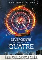 Couverture du livre « Divergente ; raconté par quatre » de Veronica Roth aux éditions Nathan