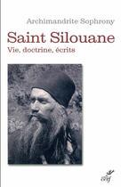 Couverture du livre « Saint Silouane l'Athonite (1866-1938) ; vie, doctrine, écrits » de Archimandrite Sophrony aux éditions Cerf
