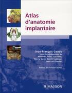 Couverture du livre « Atlas d'anatomie implantaire » de Jean-Francois Gaudy aux éditions Elsevier-masson