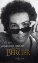 Couverture du livre « Quelque chose en nous de Michel Berger » de Yves Bigot aux éditions Don Quichotte