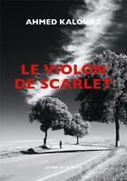Couverture du livre « Le violon de Scarlet » de Ahmed Kalouaz aux éditions Le Mot Et Le Reste