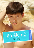 Couverture du livre « Un été 62 (pulp gay) » de Eric Jung aux éditions Textes Gais