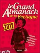 Couverture du livre « LE GRAND ALMANACH ; de la Bretagne (2017) » de Berangere Guilbaud-Rabiller aux éditions Geste