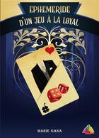 Couverture du livre « Éphéméride du jeu à la loyal » de Marie Gana aux éditions Editions Du Venasque
