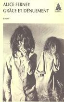 Couverture du livre « Grâce et dénuement » de Alice Ferney aux éditions Actes Sud