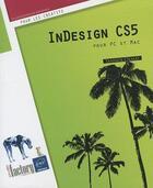 Couverture du livre « InDesign CS5 ; pour PC et Mac » de Yannick Celmat aux éditions Eni