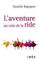 Couverture du livre « L'aventure au coin de la ride » de Danielle Rapoport aux éditions Eres