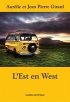 Couverture du livre « L'est en west » de Jean-Pierre Girard aux éditions Quebec Amerique