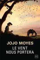 Couverture du livre « Le vent nous portera » de Jojo Moyes aux éditions Milady
