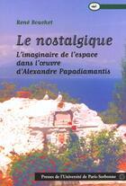 Couverture du livre « Nostalgique. Imaginaire Espace Dans Oeuvre Alexandre Papadiamantis. » de Bouchet aux éditions Pu De Paris-sorbonne