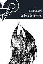 Couverture du livre « Le père des pierres » de Lucius Shepard aux éditions Le Belial
