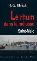 Couverture du livre « Le rhum dans la mélasse » de Roger-Guy Ulrich aux éditions Astoure