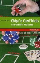 Couverture du livre « Chip'n card tricks pour le poker entre amis » de David Emmanuel aux éditions Bornemann