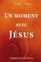 Couverture du livre « Un moment avec Jésus chaque jour de l'année » de Sarah Young aux éditions Ourania