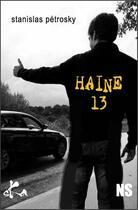 Couverture du livre « Haine 13 » de Petrosky Stanislas aux éditions Ska