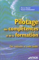Couverture du livre « Pilotage des competences et de la formation des methodes et outils inedits » de Pierre Massot aux éditions Afnor