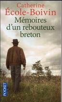 Couverture du livre « Mémoires d'un rebouteux breton » de Catherine Ecole-Boivin aux éditions Pocket