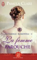 Couverture du livre « La famille Blakewell t.3 ; la femme farouche » de Pamela Clare aux éditions J'ai Lu