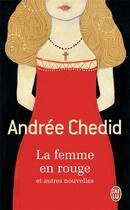 Couverture du livre « La femme en rouge et autres nouvelles » de Andree Chedid aux éditions J'ai Lu