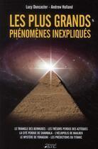 Couverture du livre « Les plus grands phénomènes inexpliqués » de Lucy Doncaster et Andrew Holland aux éditions Music And Entertainment