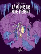 Couverture du livre « Là où nos pas nous mènent » de Jerome Bouquet aux éditions Editions Flblb
