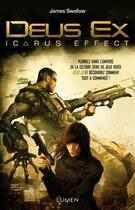 Couverture du livre « Deus Ex - Icarus Effect » de James Swallow aux éditions Lumen