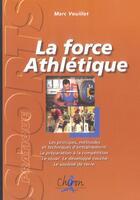 Couverture du livre « La force athletique » de Vouillot aux éditions Chiron