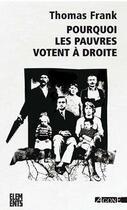 Couverture du livre « Pourquoi les pauvres votent à droite » de Thomas Frank aux éditions Agone