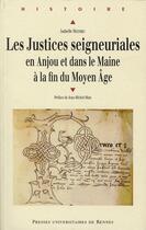 Couverture du livre « Les justices seigneuriales en Anjou et dans le Maine » de Isabelle Mathieu aux éditions Pu De Rennes