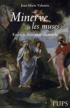 Couverture du livre « Minerve et les muses ; essais de littérature allemande » de Valentin Jm aux éditions Pu De Paris-sorbonne