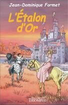 Couverture du livre « L'étalon d'or » de Jean-Dominique Formet aux éditions Triomphe