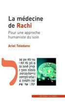Couverture du livre « La médecine de rachi ; pour une approche humaniste du soin » de Ariel Toledano aux éditions In Press