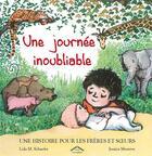 Couverture du livre « Une journée inoubliable ; une histoire pour les frères et soeurs » de Jessica Meserve et Lola M. Schaefer aux éditions Circonflexe