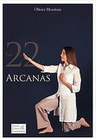 Couverture du livre « Les 22 arcanas » de Olivier Manitara aux éditions Ultima