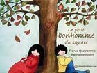 Couverture du livre « Le petit bonhomme du square » de France Quatromme et Raphaelle Albert aux éditions Chouette