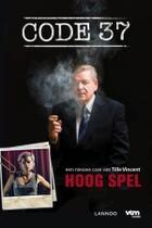 Couverture du livre « Code 37 - Hoog spel » de Tille Vincent aux éditions Uitgeverij Lannoo