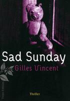 Couverture du livre « Sad sunday » de Gilles Vincent aux éditions Timee