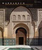 Couverture du livre « Marrakech splendeurs saadiennes » de Xavier Salmon aux éditions Lienart